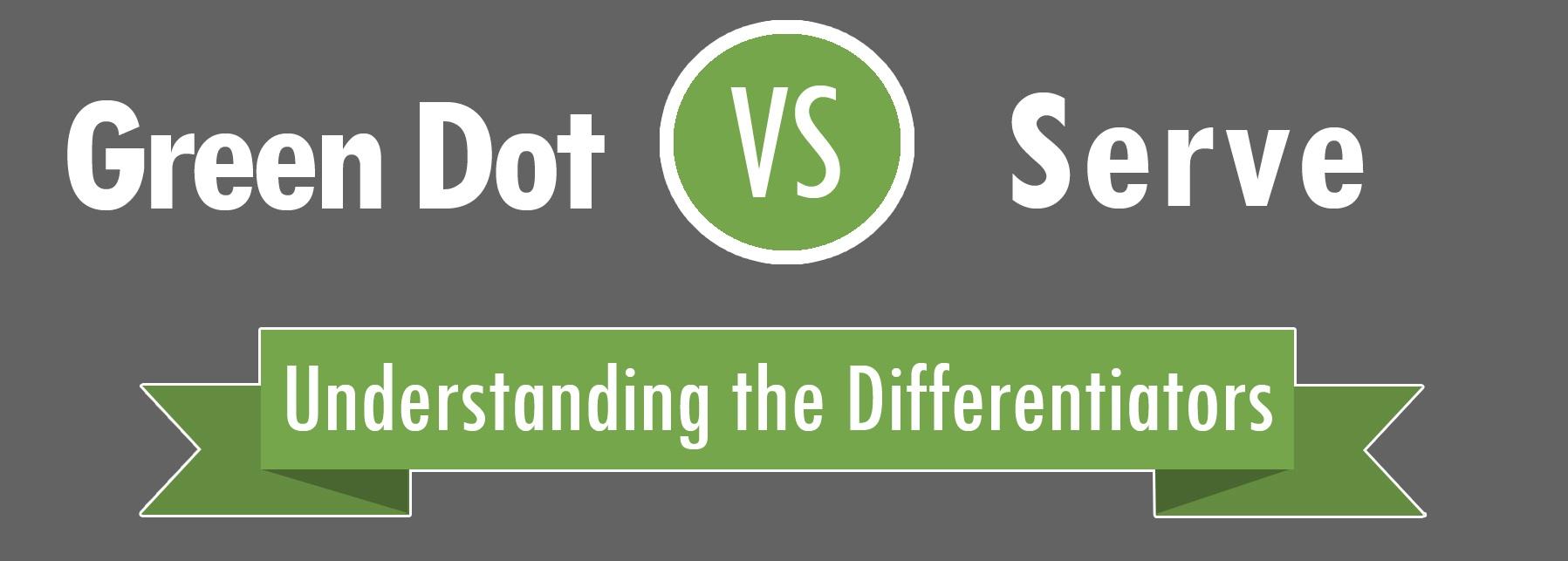 Green Dot VS Serve Infographic Primary image