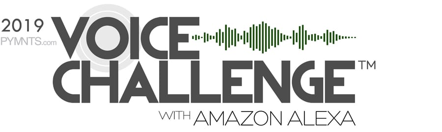 2019 PYMNTS Voice Challenge with Amazon Alexa