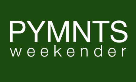 PYMNTS Weekender